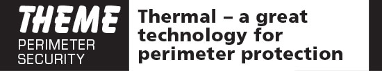 Thermal – a great technology for perimeter protection