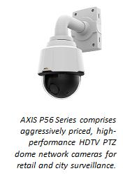 New Axis P56 Series HDTV PTZ cameras